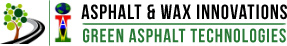 Asphalt & Wax Innovations / Green Asphalt Technologies